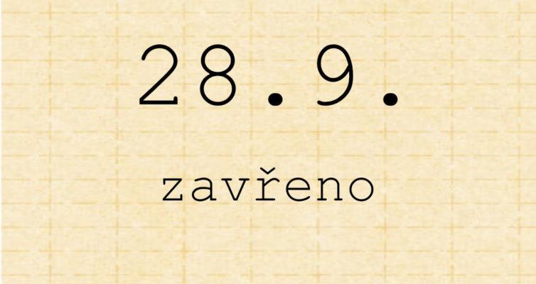 28.9. zavřeno