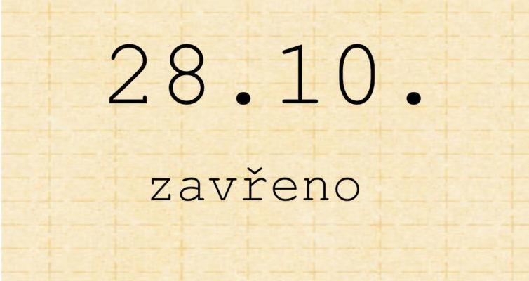 28.10. zavřeno