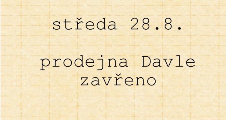 28.8. Davle zavřeno